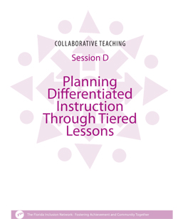 Collaborative Teaching Session D: Planning Differentiated Instruction Through Tiered Lessons